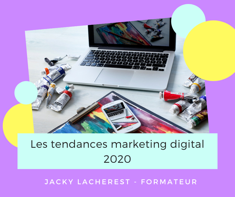 Les tendances marketing digital 2020