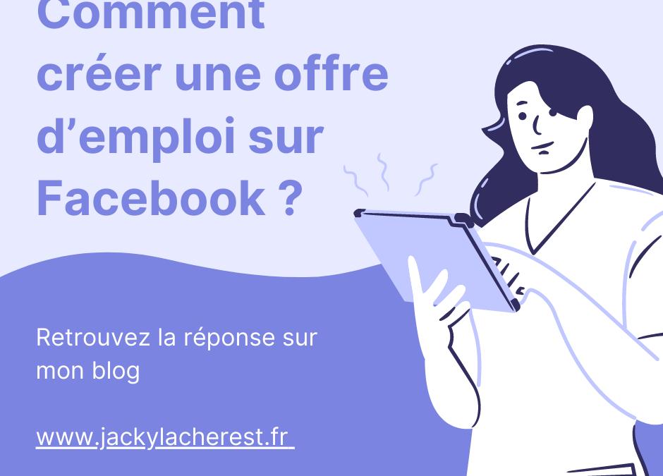 Comment créer une offre d'emploi sur Facebook ?