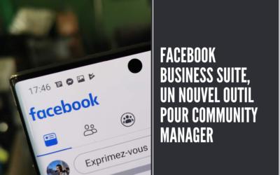 Facebook Business Suite : une interface qui facilite la gestion des pages Facebook et Instagram